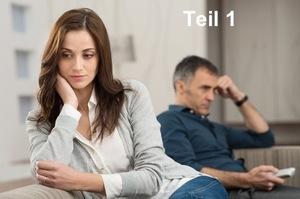 Beziehungskrise: Wir haben uns nichts mehr zu sagen Teil 1